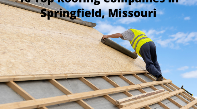 roofing companies in Springfield, Missouri